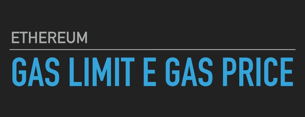 Gas Limit e Gas Price: Come risparmiare sui costi di una transazioneEthereum?